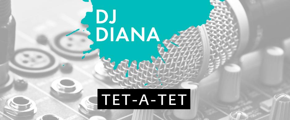 Tet-A-Tet Dj Diana-ի հետ