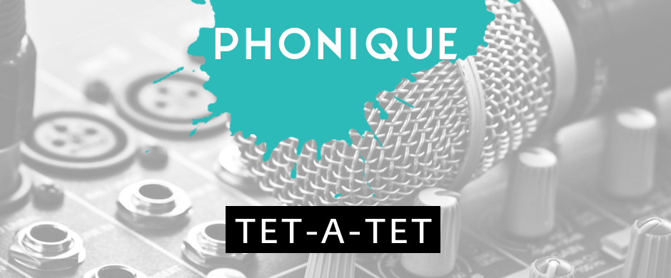 Tet-A-Tet with Phonique