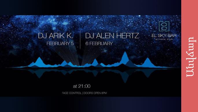 DJ Arik K. I February 5, DJ Alen Hertz | February 6