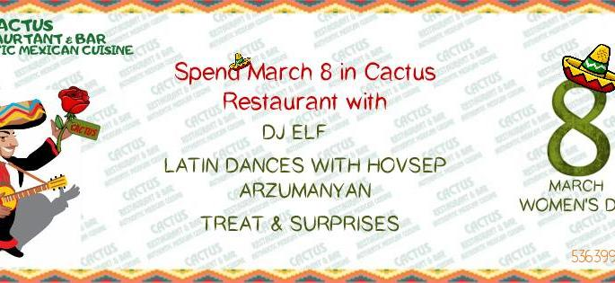 March 8 in Cactus Restaurant