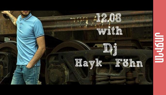 Friday night with Dj Hayk Föhn
