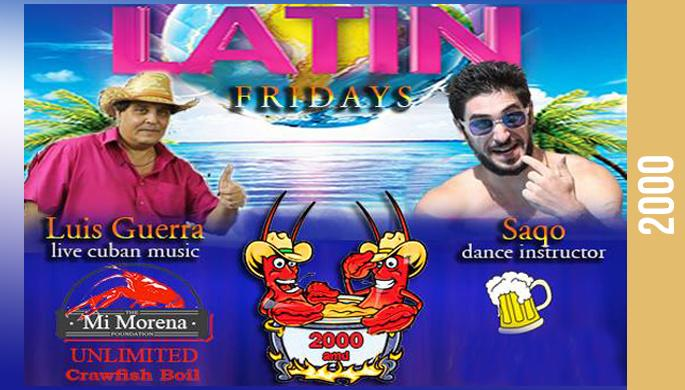 Unlimited latin dances, live music and crawfish