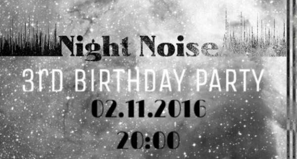 Night Noise:3rd Birthday Party at Stop Club