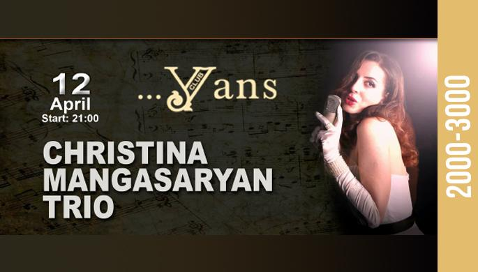 Christina Mangasaryan Trio at Yans Music Hall